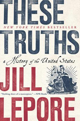 These Truths A History of the United States