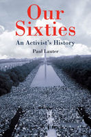 Our Sixties An Activists History