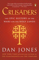 Crusaders The Epic History of the Wars for the Holy Lands