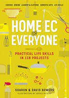 Home EC for Everyone Practical Life Skills in 118 Projects Cooking  Sewing