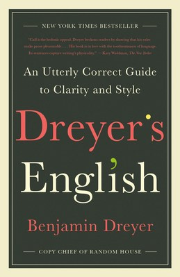 Dreyers English An Utterly Correct Guide to Clarity and Style