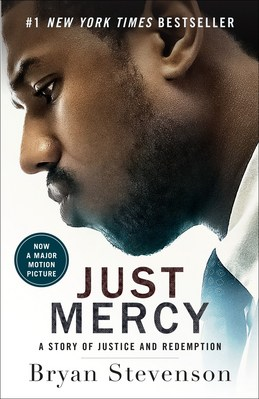 Just Mercy (Movie TieIn Edition) A Story of Justice and Redemption