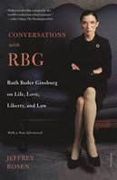 Conversations with RBG Ruth Bader Ginsburg on Life, Love, Liberty, and Law