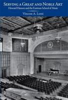 Serving a Great and Noble Art Howard Hanson and the Eastman School of Music