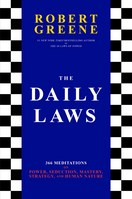 The Daily Laws 366 Meditations on Power, Seduction, Mastery, Strategy, and Human Nature