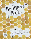 Be More Bee How to Find Your Buzz