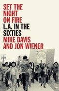 Set Fire to the Night L.A. in the Sixties
