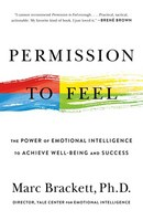 Permission to Feel The Power of Emotional Intelligence to Achieve WellBeing and Success