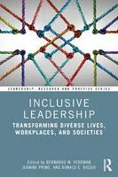 Inclusive Leadership Transforming Diverse Lives, Workplaces, and Societies