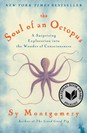 Soul of an Octopus A Surprising Exploration into the Wonder of Consciousness