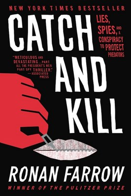 Catch and Kill Lies Spies and a Conspiracy to Protect Predators