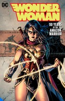 Wonder Woman 80 Years of the Amazon Warrior The Deluxe Edition