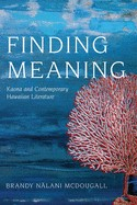 Finding Meaning Kaona and Contemporary Hawaiian Literature