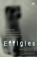 Effegies An Anthology of New Indigenous Writing, Pacific Rim, 2009 (Earthworks)