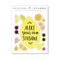 Live Out Loud Sticker by Compendium Make Your Own Sunshine  1 vinyl sticker sheet w 10 stickers