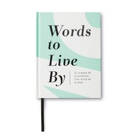 Words to Live By by Compendium 52 Weeks of Possibility, One Word at a Time  An guided journal
