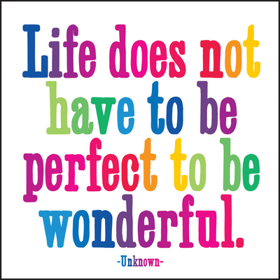 quotable magnet  3.5 inch square  life does not have to be perfect to be wonderful