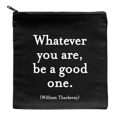 quotable pouch  7 inch square with zipper  whatever you are be a good one
