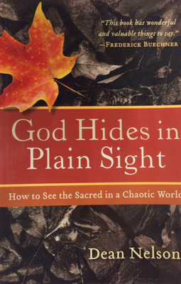God Hides in Plain Sight