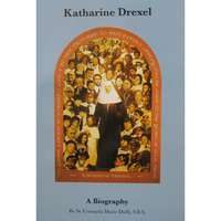 Katherine Drexel A Biography