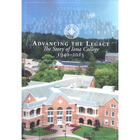 Advancing the Legacy The Story of Iona College