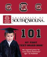 University of South Carolina 101 My First Text Board Book by Brad Epstein