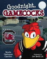 Goodnight Gamecocks  By Brooke Oppleman Capolino