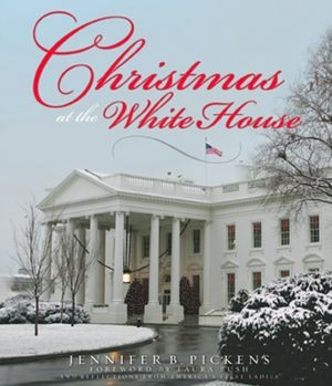 Christmas at the White House Jennifer Pickens