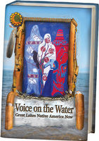 Voice on the Water Great Lakes Native America Now by Chaillier