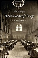 The University of Chicago  A History  by John W. Boyer