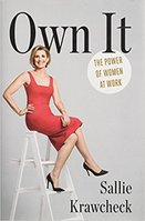 Own It  The Power of Women at Work  by Sallie Krawcheck