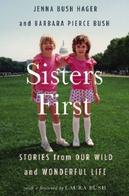 Sisters First Stories From Our Wild and Wonderful Life by Jenna Bush Hager and Barbara Pierce Bush