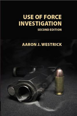 Use of Force Investigation  Second Edition