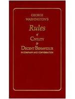 George Washingtons Rules of Civility & Decent Behaviour