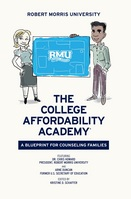Robert Morris University The College Affordability Academy Counseling Families college recruitment and enrollment process. high school and college administrators unbiased information about enrolling in and paying for college