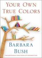 Your Own True Colors Timeless Wisdom From Americas Grandmother