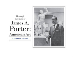 Through the Eyes of James A. Porter
